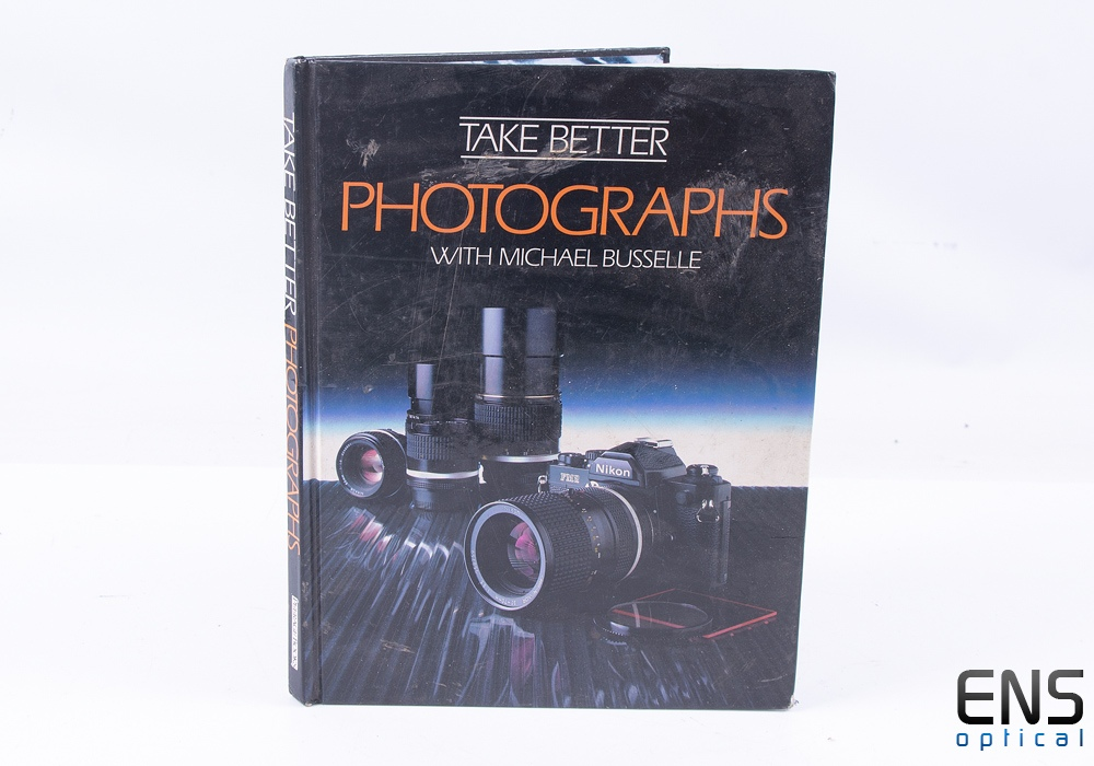 Take Better Photographs with Michael Busselle (Hardback)