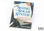 Seeing The Solar System - Astronomy Book